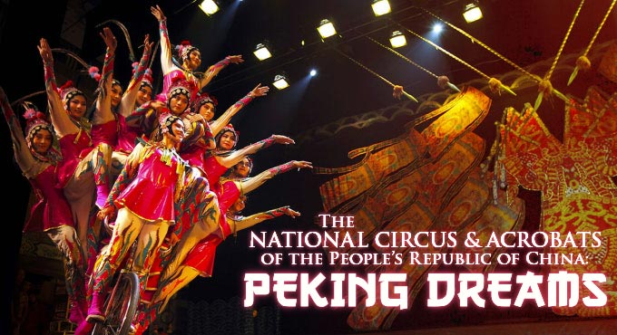 THE NATIONAL CIRCUS AND ACROBATS OF THE PEOPLE'S REPUBLIC OF CHINA: PEKING DREAMS