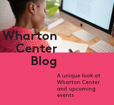 Wharton Center Blog